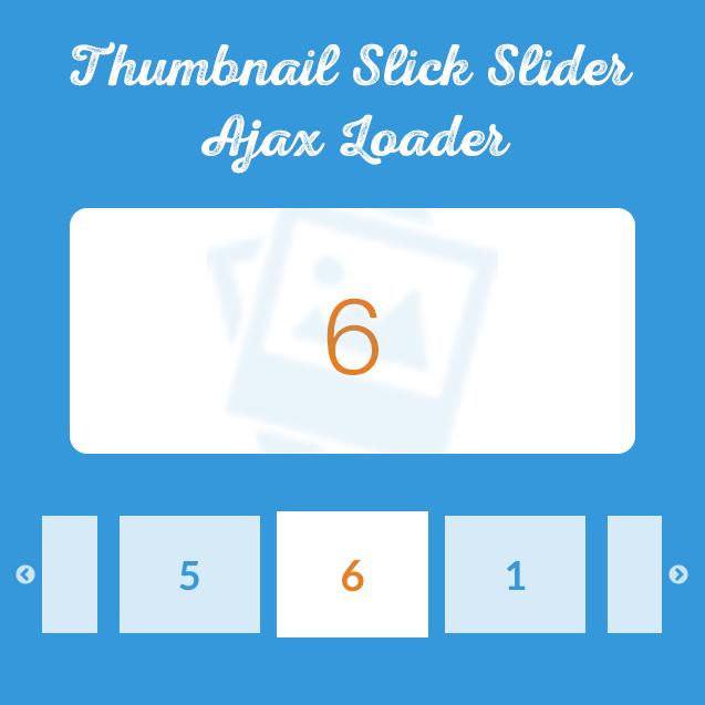 Thumbnail Slick Slider ve Ajax Loader